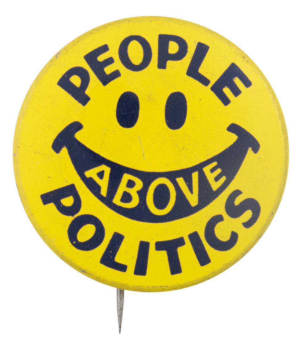 People Above Politics Smileys Button Museum
