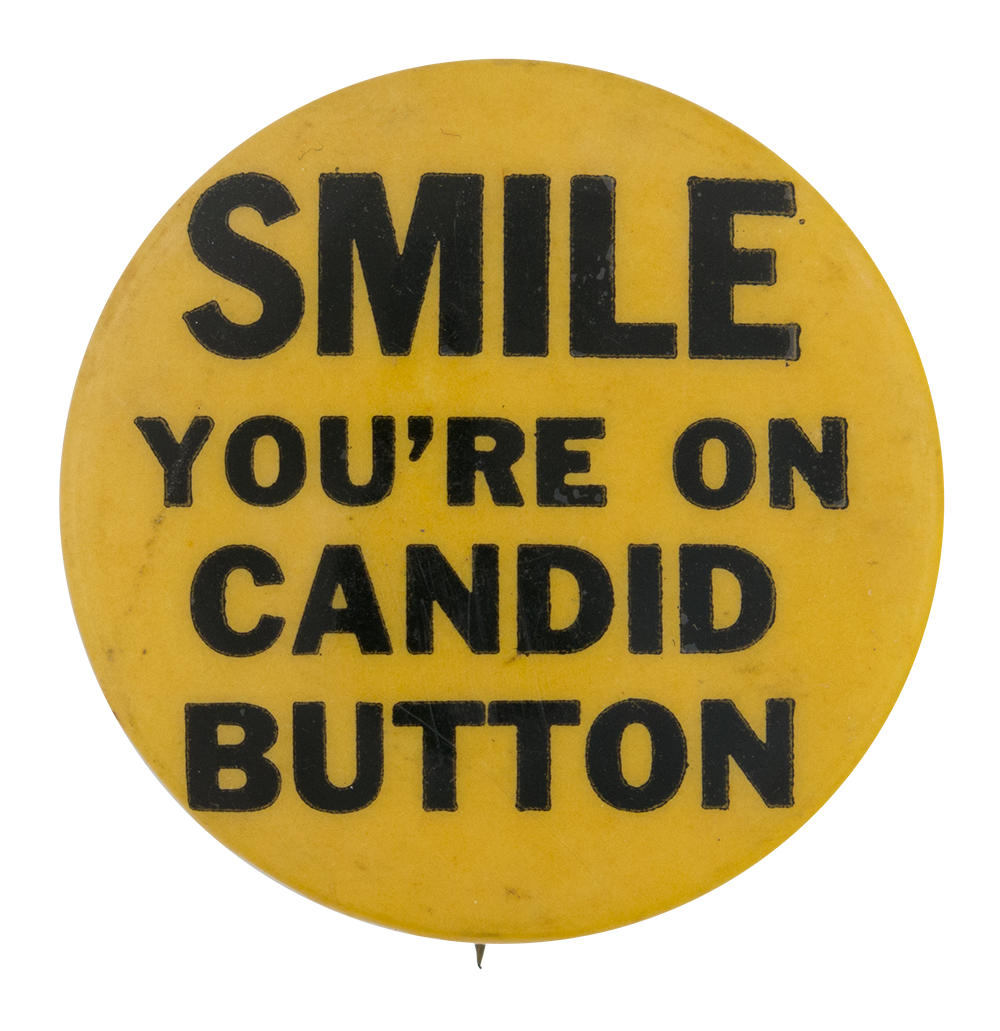 Smile You're On Candid Button