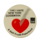 The I Hate New York Guidebook alt Advertising Busy Beaver Button Museum