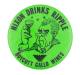 Nixon Drinks Ripple Green Cause Button Museum