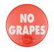 No Grapes Red Cause Button Museum