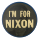 I'm For Nixon Flasher Political Button Museum