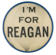 I'm for Reagan Flasher Political Button Museum