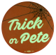 Trick or Pete alt Political Busy Beaver Button Museum