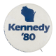 Wisconsin Kennedy '80 White Political Button Museum