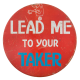 Lead Me To Your Taker Red Social Lubricators Button Museum