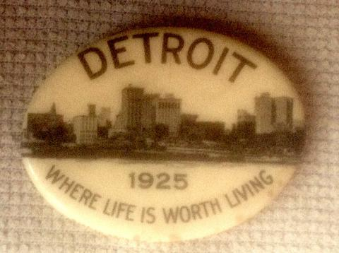 Detroit- Where Life is Worth Living. Celluloid Oval Open Pin Badge