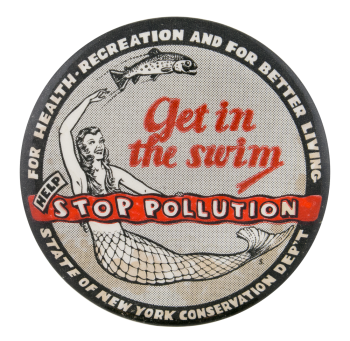 "Pinback button featuring text ""Get in the swim, help stop pollution"" with a mermaid and fish images"