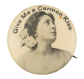 A Carmen Kiss Advertising Button Museum