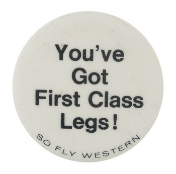 First Class Legs Advertising button Button Museum