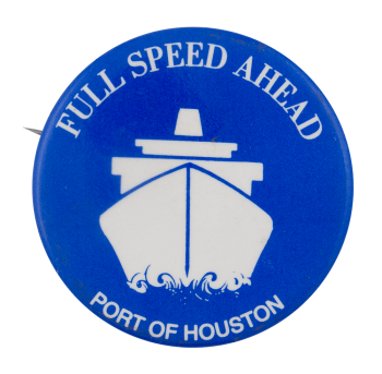 Full Speed Ahead Houston Advertising Busy Beaver Button Museum