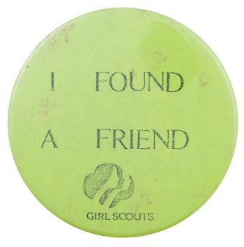 I Found a Friend Girl Scouts Advertising Busy Beaver Button Museum