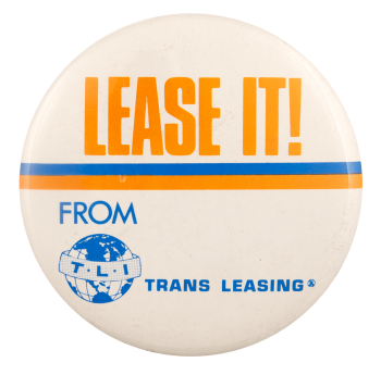 Lease It From Trans Leasing Advertising Busy Beaver Button Museum
