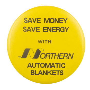 Northern Automatic Blankets Advertising Busy Beaver Button Museum