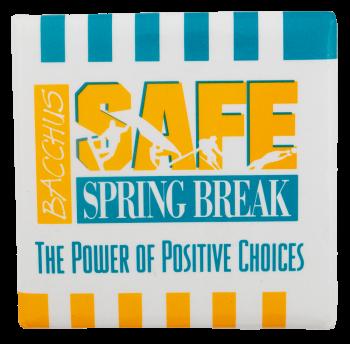 Safe Spring Break Advertising Busy Beaver Button Museum