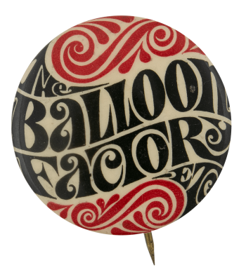 The Balloon Factory Advertising Busy Beaver Button Museum