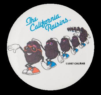 California Raisins Dancers Advertising Button Museum