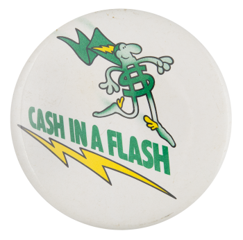Cash In A Flash Advertising Button Museum
