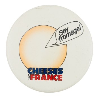 Cheeses From France Advertising Button Museum