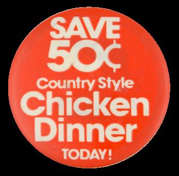Chicken Dinner Advertising Button Museum