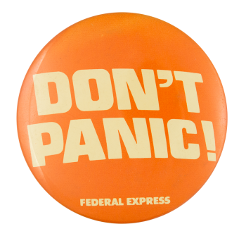 Federal Express Don't Panic Advertising Button Museum