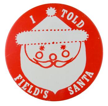 Field's Santa Events Button Museum