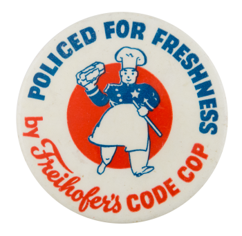 Freihofers Code Cop Advertising Button Museum