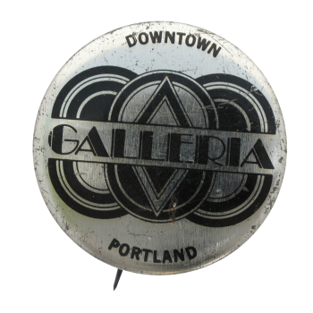 Galleria Portland Advertising Button Museum