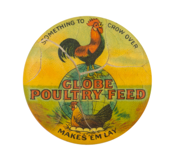 Globe Poultry Feed Advertising Button Museum