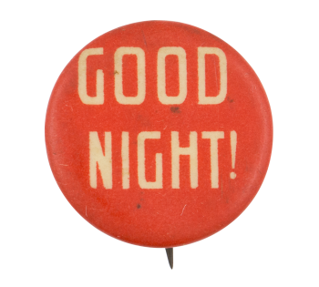 Good Night Red Advertising Button Museum
