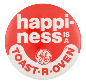 Happiness Toast-R-Oven Advertising Button Museum