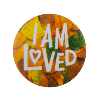 I Am Loved Leaves Advertising Busy Beaver Button Museum
