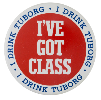 I Drink Tuborg Beer Button Museum