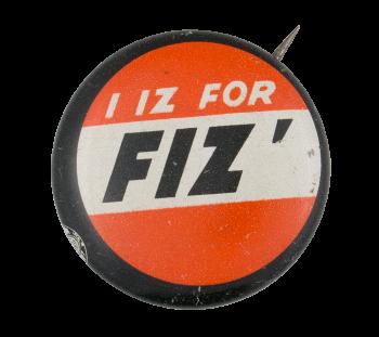I Iz For Fiz' Advertising Button Museum