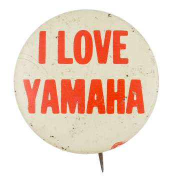 I Love Yamaha Advertising Button Museum