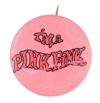 I'm A Pink Fink Slurpee Advertising Button Museum