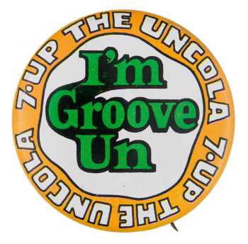 I'm Groove Un Advertising Button Museum