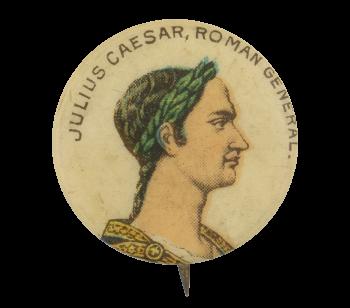 Julius Caesar Roman General Advertising Button Museum