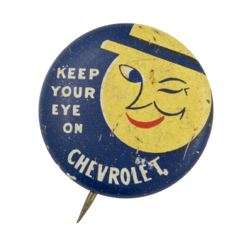 Keep Your Eye on Chevrolet Advertising Button Museum
