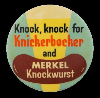 Knickerbocker and Merkel Knockwurst Advertising Button Museum