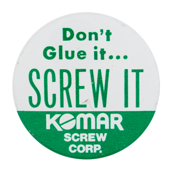 Komar Screw Corporation Advertising Button Museum
