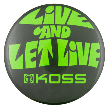 Koss Live and Let Live Advertising Button Museum