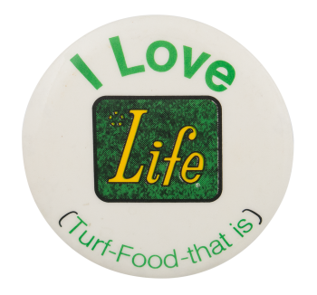 Life Turf Food Advertising Button Museum
