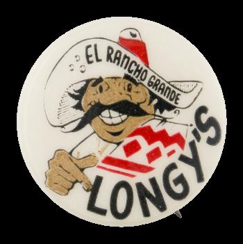 Longy's El Rancho Grande Advertising Button Museum