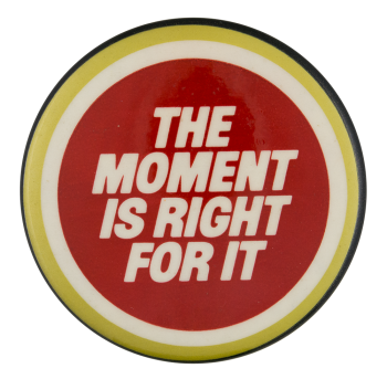 Lucky Strike the Moment is Right Advertising Button Museum
