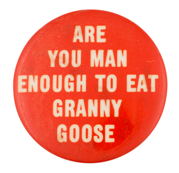 Man Enough to Eat Granny Goose Advertising Button Museum