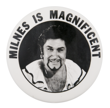 Milnes is Magnificent Advertising Button Museum
