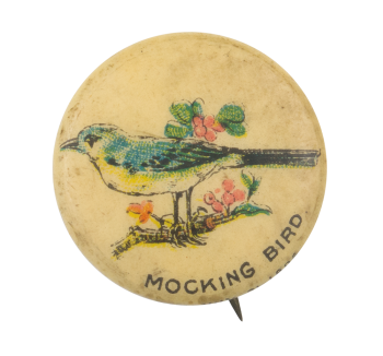 Mocking Bird Advertising Button Museum