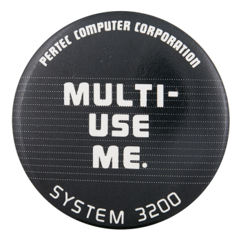 Multi Use Me Advertising Button Museum