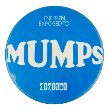 Mumps Advertising Button Museum